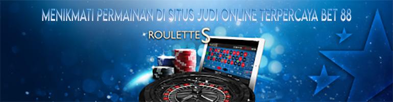 Menikmati Permainan di Situs Judi Online Terpercaya Bet 88